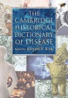 The Cambridge Historical Dictionary of Disease - Kenneth F. Kiple