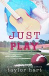 Just Play: Book 3 The Last Play Series - Taylor Hart