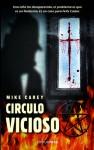 Círculo vicioso - Mike Carey, Patricia Nunes