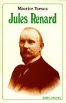 Jules Renard - Maurice Toesca
