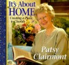 It's about Home: Creating a Place to Cherish - Patsy Clairmont, Janet Kobobel Grant
