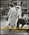 Myself Mona Ahmed - Dayanita Singh, Mona Ahmed
