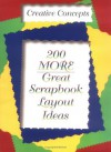 200 More Great Scrapbook Layout Ideas - Dena Crow