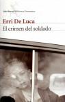 El crimen del soldado - Erri De Luca, Carlos Gumpert