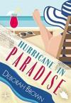 Hurricane in Paradise (Paradise Series) (Volume 10) - Deborah Brown