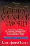 The Greatest Counselor in the World: A Fresh, New Look at the Holy Spirit - Lloyd John Ogilvie