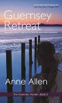Guernsey Retreat (The Guernsey Novels Book 3) - Anne Allen