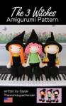 The 3 Witches Amigurumi Pattern (Big Huggy Dolls) - Sayjai, Sayjai Thawornsupacharoen