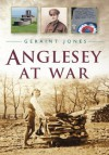 Anglesey at War - Geraint Jones