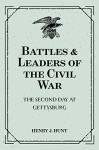 Battles & Leaders of the Civil War: The Second Day at Gettysburg - Henry J. Hunt