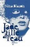 Jade, fille de l'eau (Broché) - Nina Blazon, Nelly Lemaire