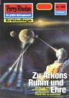 """Perry Rhodan 1555: Zu Arkons Ruhm und Ehre (Heftroman): Perry Rhodan-Zyklus """"Die Linguiden"""" (Perry Rhodan-Erstauflage) (German Edition) - Kurt Mahr"""