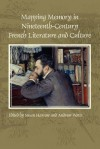 Mapping Memory in Nineteenth-Century French Literature and Culture - Susan Harrow, Andrew Watts