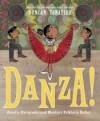 Danza!: Amalia Hernández and Mexico's Folkloric Ballet - Duncan Tonatiuh