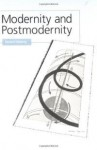 Modernity and Postmodernity: Knowledge, Power and the Self - Gerard Delanty