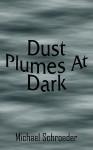 Dust Plumes at Dark - Michael Schroeder