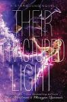 Their Fractured Light: A Starbound Novel - Amie Kaufman, Meagan Spooner