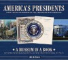 America's Presidents: Facts, Photos, and Memorabilia from the Nation's Chief Executives (Museum in a Book) - Chuck Wills