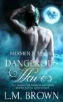 Dangerous Waves (Mermen & Magic Book 3) - L.M. Brown