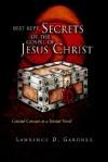 Best Kept Secrets of the Gospel of Jesus Christ - Laurence Gardner