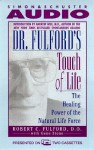 Dr. Fulford's Touch of Life: The Healing Power of the Natural Life Force (2 Cassettes), Vol. 2 - Robert C. Fulford, Mason Adams