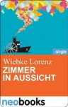 Zimmer in Aussicht: Anne Hertz & Friends 6 (German Edition) - Wiebke Lorenz