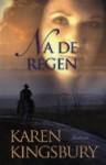 Na de regen - Karen Kingsbury, Lia van Aken