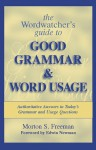 The Wordwatcher's Guide to Good Grammar & Word Usage - Morton S. Freeman, Edwin Newman