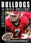The Georgia Bulldogs Trivia Challenge: The Unofficial Test for Bulldogs Fans - Sourcebooks Inc