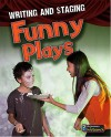 Writing and Staging Funny Plays (Writing and Staging Plays) - Charlotte Guillain