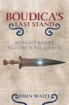 Boudica's Last Stand - John Waite