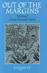 Out of the Margins: The Rise of Chinese Vernacular Fiction - Liangyan Ge