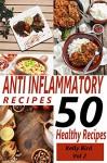 Anti Inflammatory Recipes 2 - 50 Healthy Recipes - (Inflammatory Cookbooks, Inflammation Diet (Anti Inflammation Recipes) - Kelly Bird