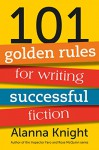101 golden rules for writing successful fiction - Alanna Knight