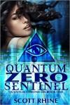 Quantum Zero Sentinel (Quantum Chronicles, #1) - Scott Rhine