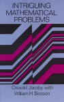 Intriguing Mathematical Problems - Oswald Jacoby, William H. Benson