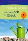 Nimm dir Zeit fürs Glück (HERDER spektrum) - Anselm Grün, Anton Lichtenauer