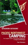 Foghorn Outdoors Pacific Northwest Camping: The Complete Guide to Tent and Rv Campgrounds in Washington and Oregon (Moon Pacific Northwest Camping) - Tom Stienstra