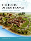The Forts of New France in Northeast America 1600-1763 - René Chartrand