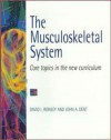 The Musculoskeletal System: Core Topics in the New Curriculum - David I. Rowley