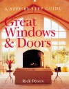 Great Windows & Doors: A Step-by-Step Guide - Rick Peters