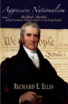 Aggressive Nationalism: McCulloch V. Maryland and the Foundation of Federal Authority in the Young Republic - Richard E. Ellis