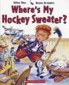 Where's My Hockey Sweater? - Gilles Tibo