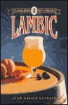 Lambic (Classic Beer Style) - Jean-Xavier Guinard