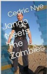 Jango Meets The Zombies (Zombie Fighter Jango) - Cedric Nye