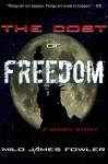 The Cost of Freedom: Alternate History - Milo James Fowler