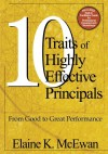 Ten Traits of Highly Effective Principals: From Good to Great Performance - Elaine K. McEwan-Adkins