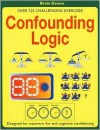 Confounding Logic: Over 125 Challenging Exercises - David Popey