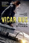 Vicarious: A Novel - Paula Stokes