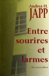Entre sourires et larmes (French Edition) - Andrea H. Japp